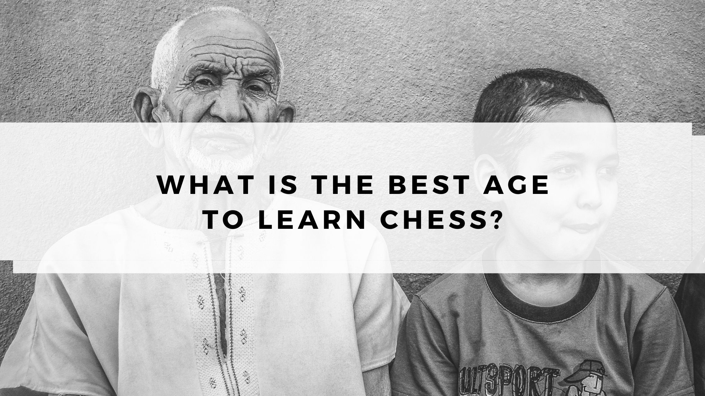 What Is The Best Age to Learn Chess?