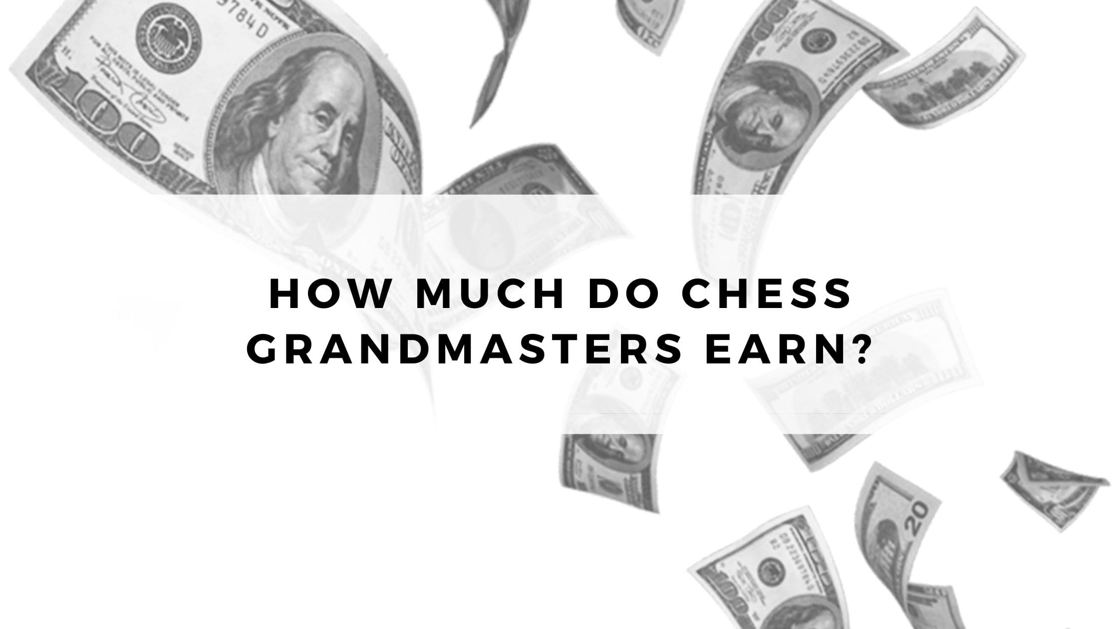 How Much do Chess Grandmasters Earn?