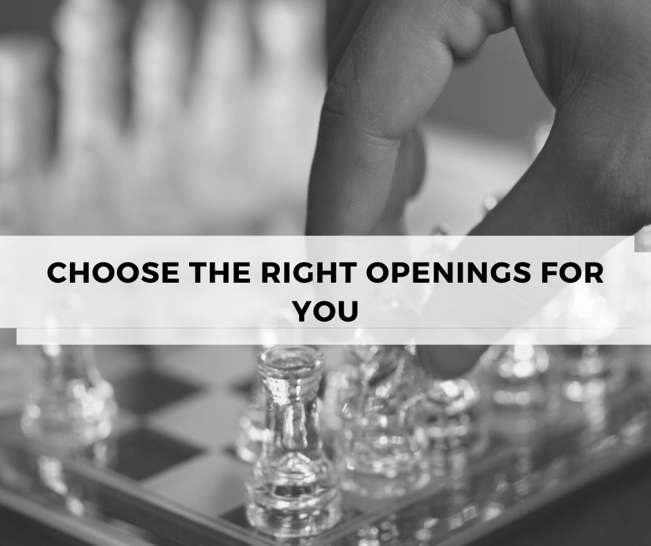 Choose the right openings for you