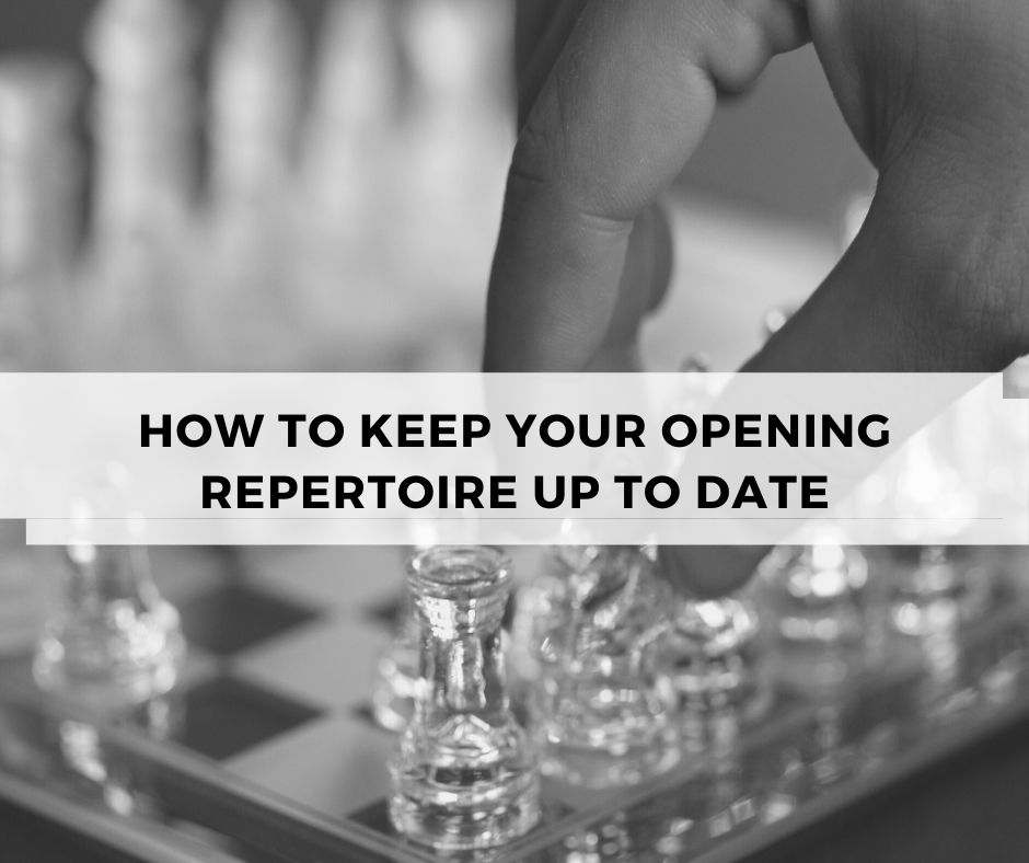 How to keep your Opening Repertoire Up to Date