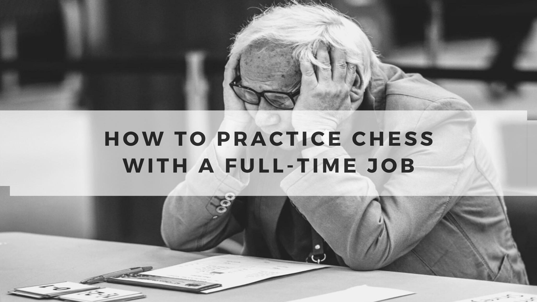 How to Practice Chess with a Full-Time Job