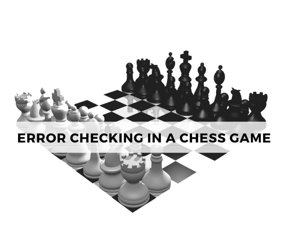 Error checking in a Chess Game