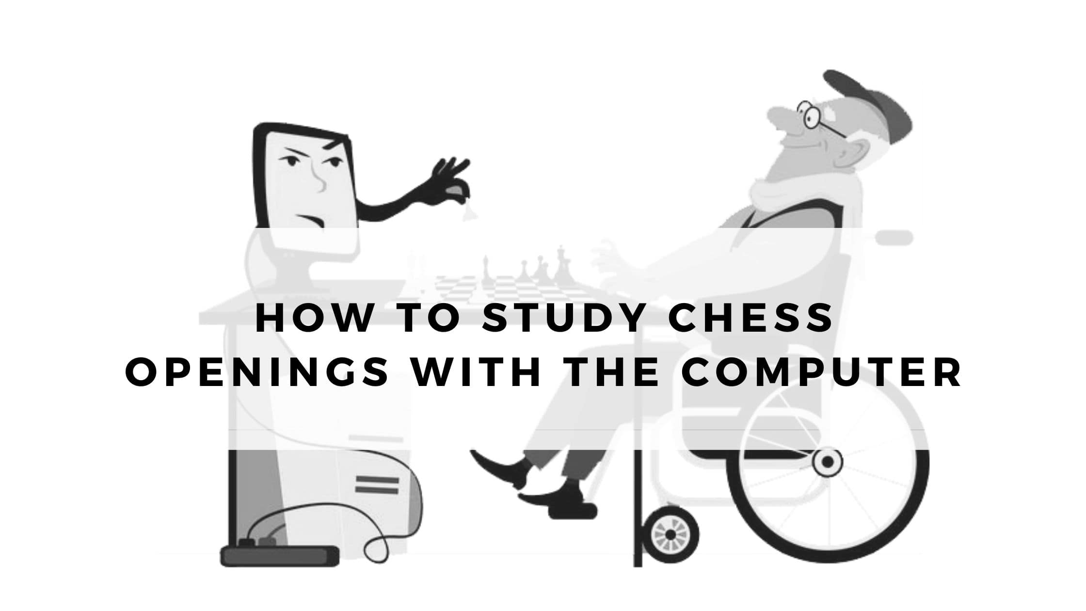 How to Study Chess Openings with the Computer